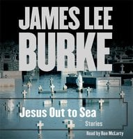 Jesus Out To Sea Collection - James Lee Burke