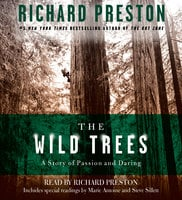 The Wild Trees: A Story of Passion and Daring - Richard Preston
