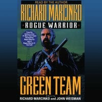 Rogue Warrior: Green Team - Richard Marcinko