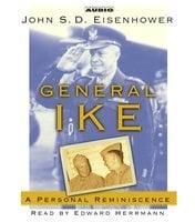 General Ike: A Personal Reminiscence - John Eisenhower