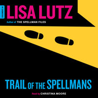 Trail of the Spellmans: Document #5 - Lisa Lutz