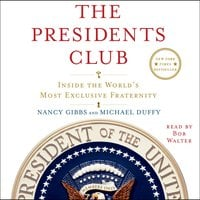 The Presidents Club: Inside the World's Most Exclusive Fraternity - Michael Duffy, Nancy Gibbs