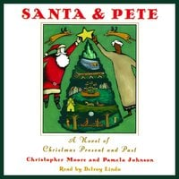 Santa & Pete: A Novel of Christmas Present and Past - Christopher Moore, Pamela Johnson