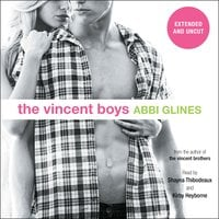 The Vincent Boys -- Extended and Uncut - Abbi Glines