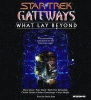 Gateways Book Seven: What Lay Beyond - Peter David