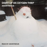 Diary of an Oxygen Thief - Anonymous