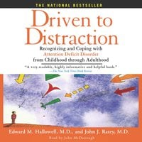 Driven to Distraction - Edward M. Hallowell