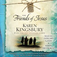 The Friends of Jesus - Karen Kingsbury