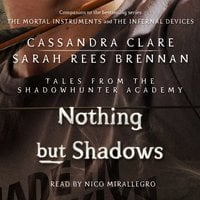 Nothing But Shadows - Cassandra Clare, Sarah Rees Brennan