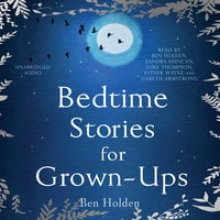 Bedtime Stories for Grown-ups - Ben Holden