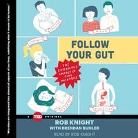 Follow Your Gut: The Enormous Impact of Tiny Microbes - Rob Knight
