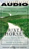 River Horse: A Voyage Across America - William Least Heat-Moon,William Heat-Moon