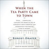 When the Tea Party Comes to Town - Robert Draper