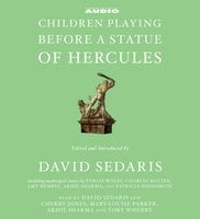Children Playing Before a Statue of Hercules - Patricia Highsmith, Akhil Sharma, Amy Hempel, Tobias Wolff, Charles Baxter, David Sedaris