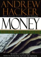 Money: Who Has How Much and Why: Who Has How Much and Why - Andrew Hacker