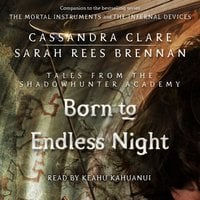 Born to Endless Night - Cassandra Clare, Sarah Rees Brennan