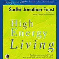 High Energy Living - Sudhir Jonathan Foust