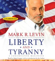 Liberty and Tyranny: A Conservative Manifesto - Mark R. Levin