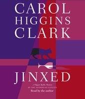 Jinxed - Carol Higgins Clark