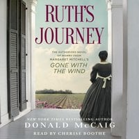 Ruth's Journey: The Authorized Novel of Mammy from Margaret Mitchell's Gone with the Wind - Donald McCaig