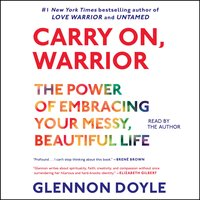 Carry On, Warrior: Thoughts on Life Unarmed - Glennon Doyle Melton, Glennon Doyle