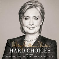 Hard Choices - Hillary Rodham Clinton