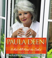 Paula Deen: It Ain't All About the Cookin' - Paula Deen