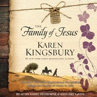 The Family of Jesus - Karen Kingsbury