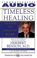 Timeless Healing: The Power and Biology of Belief - Herbert Benson