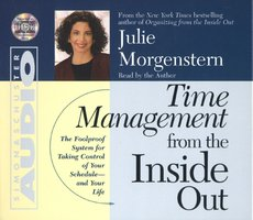 Time Management From The Inside Out - Julie Morgenstern