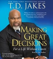 Making Great Decisions Reflections: For a Life Without Limits - T.D. Jakes