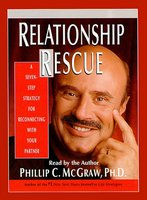 Relationship Rescue: A Seven Step Strategy For Reconnecting With Your Partner - Dr. Phil McGraw