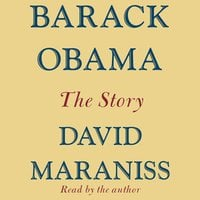 Barack Obama: The Story - David Maraniss
