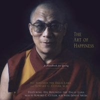 The Art of Happiness - His Holiness the Dalai Lama, Howard C. Cutler