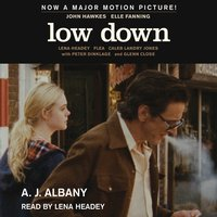 Low Down: Junk, Jazz, and Other Fairy Tales from Childhood - A.J. Albany