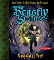 Bang Goes a Troll: An Awfully Beastly Business - Matthew Morgan, David Sinden, Guy Macdonald