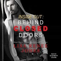 Inside Out: Behind Closed Doors - Lisa Renee Jones