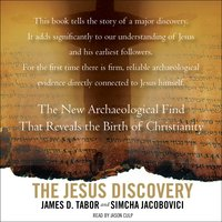 The Jesus Discovery: The Resurrection Tomb that Reveals the Birth of Christianity - Simcha Jacobovici, James D. Tabor