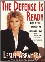 The Defense Is Ready: Life in the Trenches of Criminal Law - Leslie Abramson