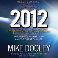 2012: Prophecies and Possibilities - Mike Dooley