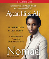Nomad: From Islam to America: A Personal Journey Through the Clash of Civilizations - Ayaan Hirsi Ali