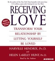 Receiving Love: Letting Yourself Be Loved Will Transform Your Relationship - Harville Hendrix, Helen LaKelly Hunt