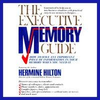 The Executive Memory Guide - Hermine Hilton