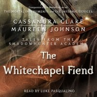 The Whitechapel Fiend - Cassandra Clare, Maureen Johnson