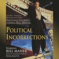 Political Incorrections: The Best Opening Monologues from Politically Incorrect with Bill Maher - Bill Maher