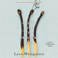 Suicide Notes from Beautiful Girls - Lynn Weingarten