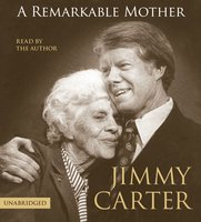 A Remarkable Mother - Jimmy Carter