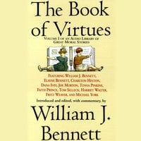 The Book of Virtues: An Audio Library of Great Moral Stories - William J. Bennett