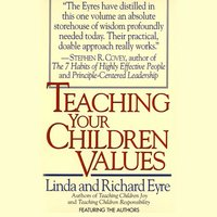 Teaching Your Children Values - Linda Eyre, Richard Eyre