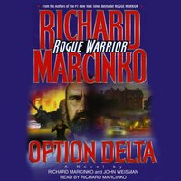 Rogue Warrior: Operation: Delta - John Weisman,Richard Marcinko